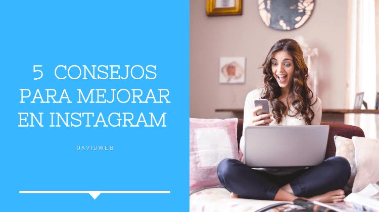 5 consejos para mejorar en instagram